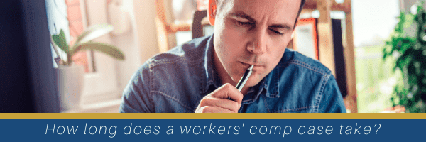 How long does a workers' comp case take question